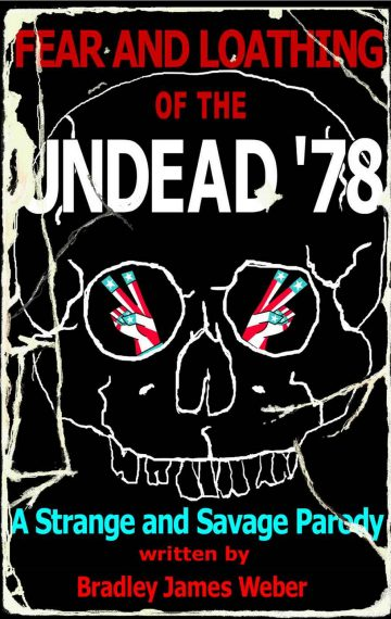 Fear and Loathing of the Undead